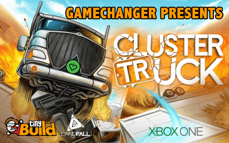 GameChanger_ClusterTruck_V2